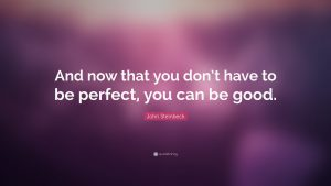 """Purple background with John Steinbeck quote: """"And now that you don't have to be perfect, you can be good."""" You can start therapy for perfectionism in Miramar, FL to deal with your perfectionism in Florida with perfectionism counseling and online therapy for women in Florida"""