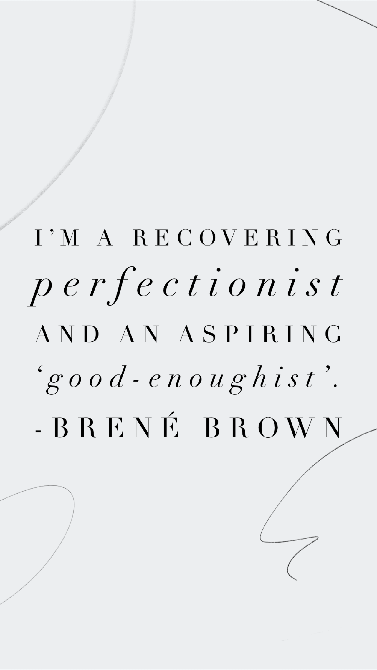 """Quote from Brene Brown """"I'm a recovering perfectionist and an aspiring good-enoughist'"""" on a marbled white background. Self-compassion in Miramar, FL can be helped with online counseling in Florida. A Miramar, FL therapist helps with self-compassion tips here."""